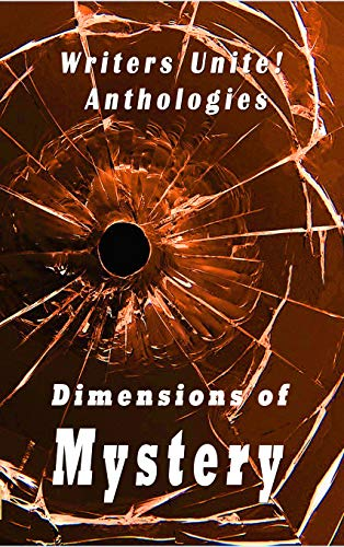 Writers Unite! Anthologies: Dimensions of Mystery